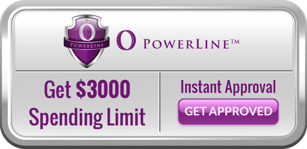 O Powerline - Get $3000 Spending Limit - Instant Approval