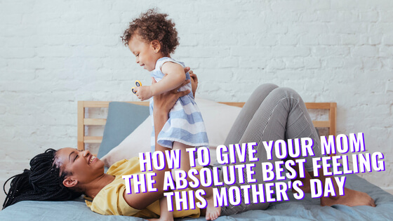 This Mother's Day, show you mom just how much she means to you.