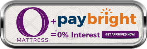 """O"" Mattress plus paybright = 0% interest - Get Approved Now!"