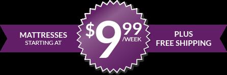 Mattresses starting at $9.99 weekly, plus free shipping