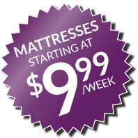 MATTRESSES STARTING AT $9.99 A WEEK. CLICK HERE