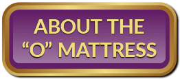 "Learn About The ""O"" Mattress 